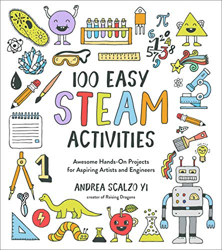 Compare Textbook Prices for 100 Easy STEAM Activities: Awesome Hands-On Projects for Aspiring Artists and Engineers Illustrated Edition ISBN 9781624148927 by Scalzo Yi, Andrea