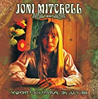 Newport Folk Festival 19th July 1969 by Joni Mitchell