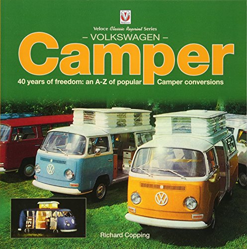 Volkswagen Camper: 40 Years of Freedom: An A-Z of Popular Camper Conversions (Veloce Classic Reprint)