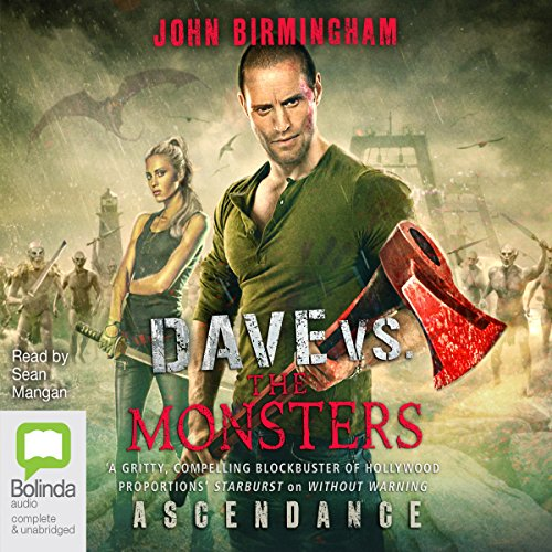 Ascendance     Dave Hooper, Book 3              By:                                                                                                                                 John Birmingham                               Narrated by:                                                                                                                                 Sean Mangan                      Length: 12 hrs and 33 mins     8 ratings     Overall 4.5