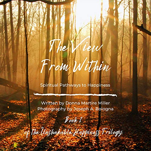 The View From Within: Spiritual Pathways to Happiness