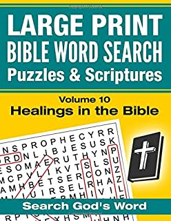 LARGE PRINT - Bible Word Search Puzzles with Scriptures, Volume 10: Healings in the Bible (LARGE PRINT - Bible Word Search with Scriptures)