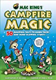 Mac King's Campfire Magic: 50 Amazing, Easy-to-Learn Tricks and Mind-Blowing Stunts Using Cards, String, Pencils, and Other Stuff from Your Knapsack - Mac King
