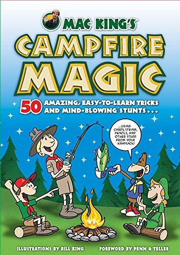 Mac King's Campfire Magic: 50 Amazing, Easy-to-Learn Tricks and Mind-Blowing Stunts Using Cards, String, Pencils, and Other Stuff from Your Knapsack (Most Red Cards In A Football Game)