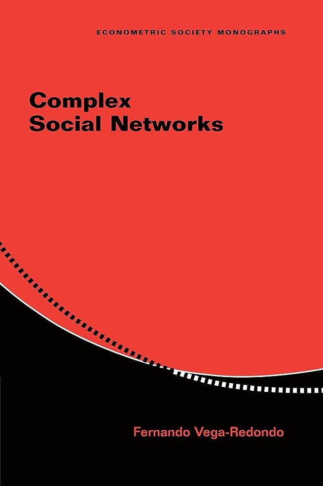 Complex Social Networks (Econometric Society Monographs)