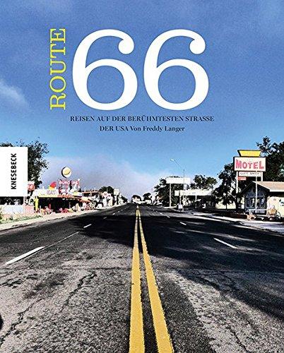 Preisvergleich Produktbild Route 66: Reisen auf der berühmtesten Straße der USA