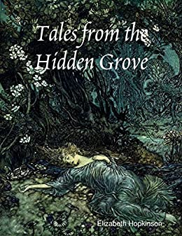 Tales from the Hidden Grove by [Elizabeth Hopkinson]