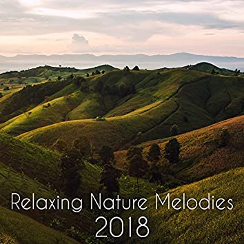 Relaxing Nature Melodies 2018