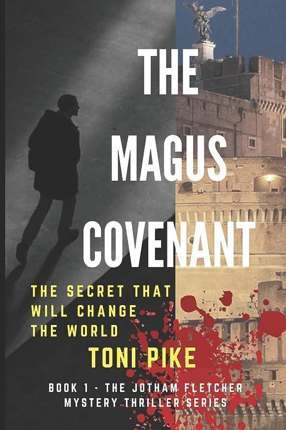 視聴者話をする摩擦The Magus Covenant: The secret that will change the world (The Jotham Fletcher Mystery Thriller Series)