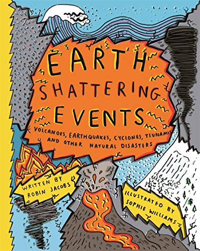 Compare Textbook Prices for Earth Shattering Events: Volcanoes, earthquakes, cyclones, tsunamis and other natural disasters  ISBN 9781908714701 by Jacobs, Robin,Williams, Sophie
