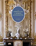 Le Versailles de Marie-Antoinette