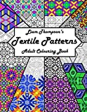 Liam Thompson's Textile Patterns Adult Colouring Book