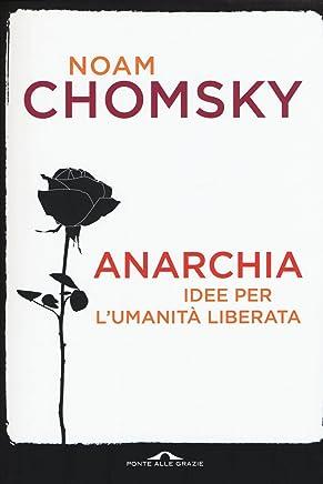 Anarchia. Idee per lumanità liberata