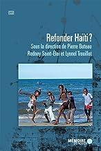 Refonder Haïti? (French Edition)