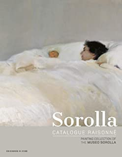 SOROLLA CATALOGUE RAISONNÉ: PAINTING COLLECTION OF THE MUSEO SOROLLA: 1