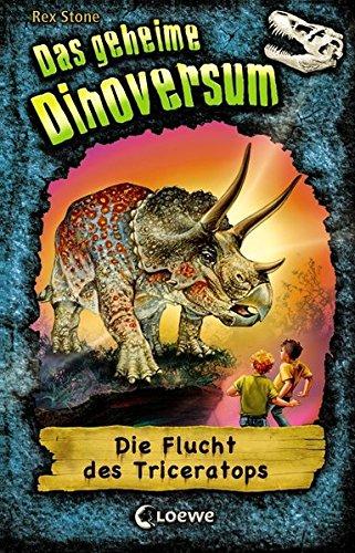 Das geheime Dinoversum 2 - Die Flucht des Triceratops: Kinderbuch über Dinosaurier für Jungen und Mädchen ab 7 Jahre