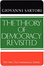 The Theory of Democracy Revisited: Part One: The Contemporary Debate, Vol. 1 (NULL)