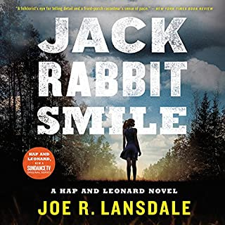 Jackrabbit Smile                   By:                                                                                                                                 Joe R. Lansdale                               Narrated by:                                                                                                                                 Christopher Ryan Grant                      Length: 5 hrs and 52 mins     123 ratings     Overall 4.5