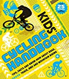 Kids' Cycling Handbook: Tips, Facts and Know-How About Road, Track, BMX and Mountain Biking by Moira Butterfield (2016-03-01) - Moira Butterfield;Kath Jewitt