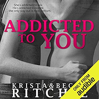 Addicted to You     Addicted, Book 1              Written by:                                                                                                                                 Krista Ritchie,                                                                                        Becca Ritchie                               Narrated by:                                                                                                                                 Erin Mallon                      Length: 12 hrs and 3 mins     Not rated yet     Overall 0.0