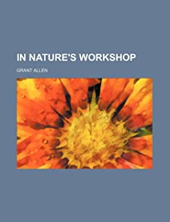 In Nature's Workshop