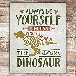 Be Yourself Unless You Can Be A Dinosaur Art Print - Unframed - 8x10