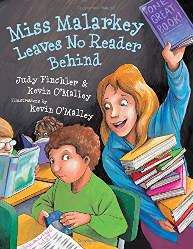 Compare Textbook Prices for Miss Malarkey Leaves No Reader Behind Illustrated Edition ISBN 9780802720986 by O'Malley, Kevin,Finchler, Judy,O'Malley, Kevin