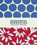 Marguerita Mergentime: American Textiles, Modern Ideas (WEST MADISON PR)