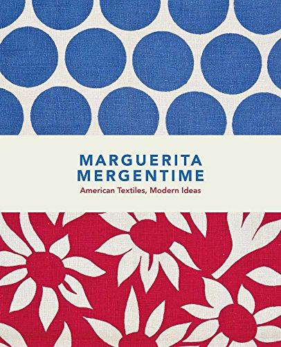 Marguerita Mergentime: American Textiles, Modern Ideas