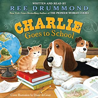 Charlie Goes to School                   By:                                                                                                                                 Ree Drummond                               Narrated by:                                                                                                                                 Ree Drummond                      Length: 5 mins     3 ratings     Overall 5.0