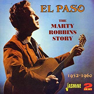 El Paso - The Marty Robbins Story 1952-1960 ORIGINAL RECORDINGS REMASTERED SET