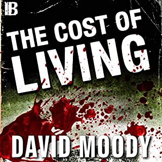 The Cost of Living                   By:                                                                                                                                 David Moody                               Narrated by:                                                                                                                                 Brian Portsmouth                      Length: 4 hrs and 7 mins     6 ratings     Overall 4.2