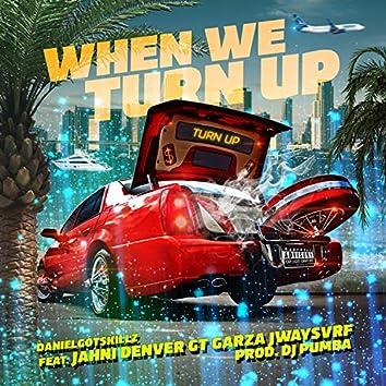 When We Turn Up (feat. Jahni Denver, Gt Garza & Jway$vrf)