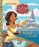 ISLAND OF YOUTH (DISNEY ELENA (Little Golden Books: Elena of Avalor)