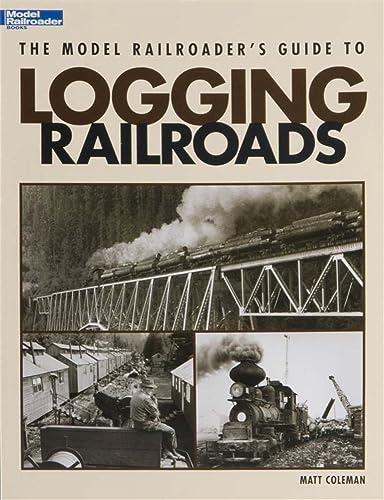 12423 Model RR's Guide to Logging Railroads