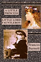 A Little Princess. Little Lord Fauntleroy.