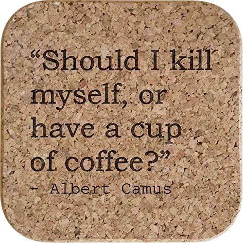Stamp Press 4 x 'Should I kill myself, or have a cup of coffee?' Quote By Albert Camus 10cm Square Cork Coasters (CR00099083)