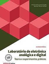Laboratório de Eletrônica Analógica e Digital. Teoria e