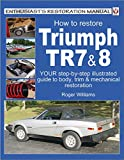 How To Restore Triumph TR7 & 8 (Enthusiast's Restoration Manual series) (English Edition)