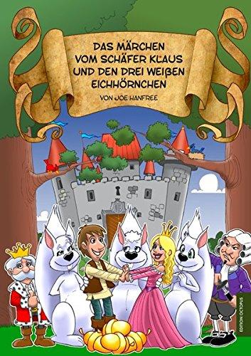 Das Märchen vom Schäfer Klaus und den drei weißen Eichhörnchen (Edition Octopus)