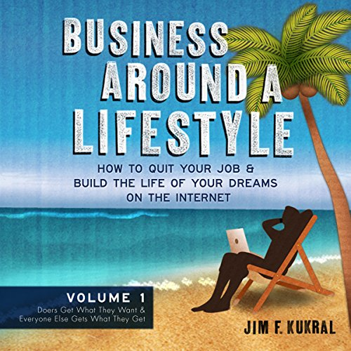 Business Around a Lifestyle Audiobook By Jim F. Kukral cover art