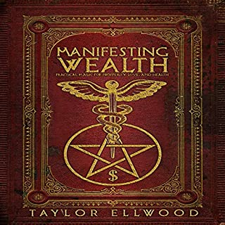 Manifesting Wealth: Practical Magic for Prosperity, Love, and Health audiobook cover art
