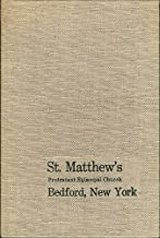 A Sesquicentennial History of St. Matthew's Protestant Episcopal Church, Bedford, New York