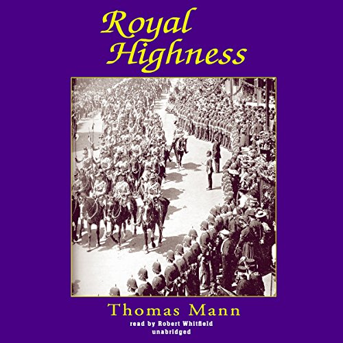 Royal Highness                   By:                                                                                                                                 Thomas Mann                               Narrated by:                                                                                                                                 Simon Vance                      Length: 11 hrs and 18 mins     4 ratings     Overall 4.5