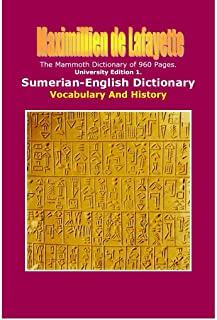 University Edition 1 (960 Pages). Sumerian-English Dictionary: Vocabulary And History. (Comparative Lexicon of Sumerian, A...