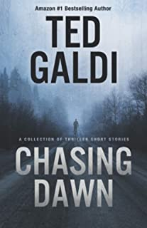 Chasing Dawn: A collection of thriller short stories