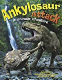 Ankylosaur Attack: A Dinosaur Adventure (One Shot) by Daniel Loxton (2013-08-08)