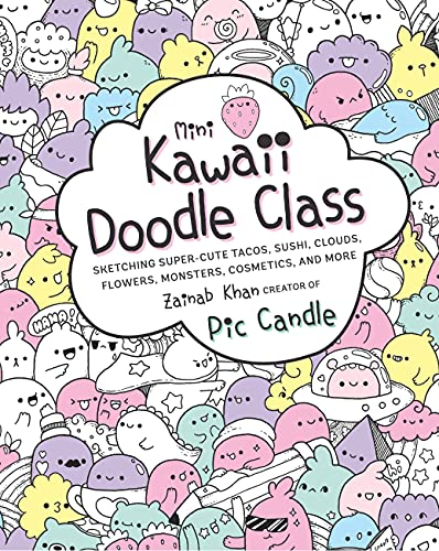 Mini Kawaii Doodle Class: Sketching Super-Cute Tacos, Sushi Clouds, Flowers, Monsters, Cosmetics, and More (2)