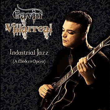 Industrial Jazz (A Modern Opera)