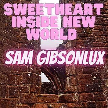 Sweetheart Inside New World